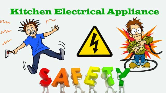 Kitchen Electrical Appliance Safety Tips