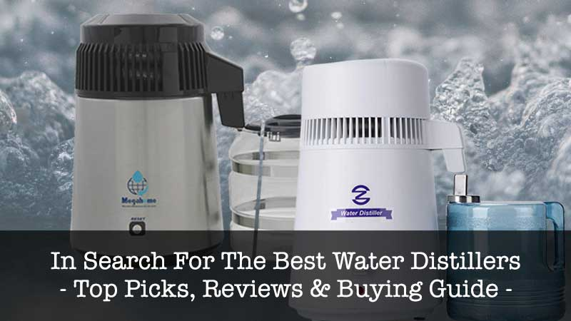Best Water Distiller Reviews 2019 Top 5 Recommended