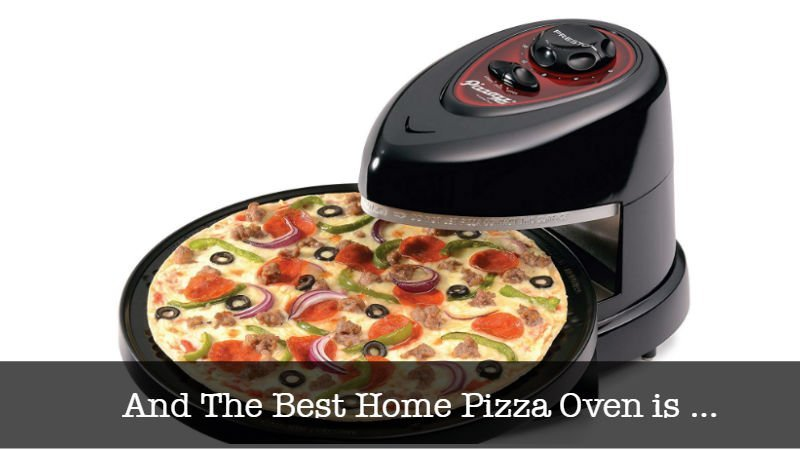 The Best Home Pizza Oven