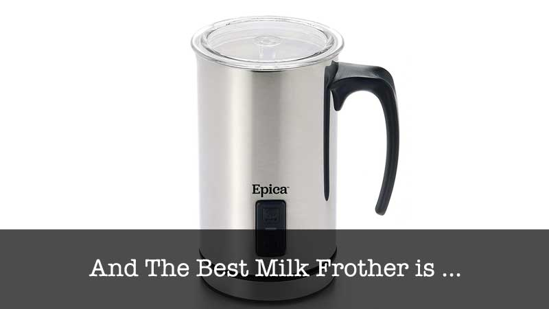The Best Milk Frother