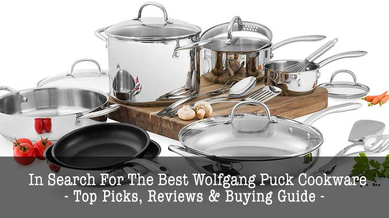 wolfgang puck cookware reviews