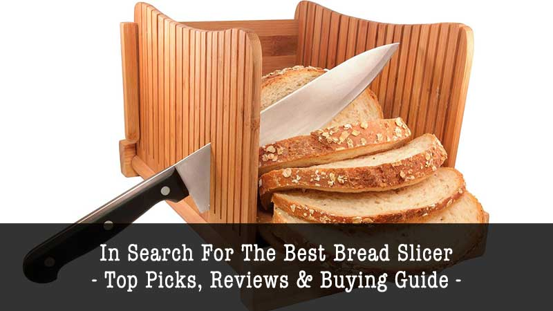 best bread slicer reviews 2018 top 5 recommended