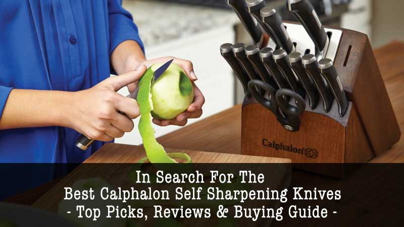 Calphalon self-sharpening knives reviews