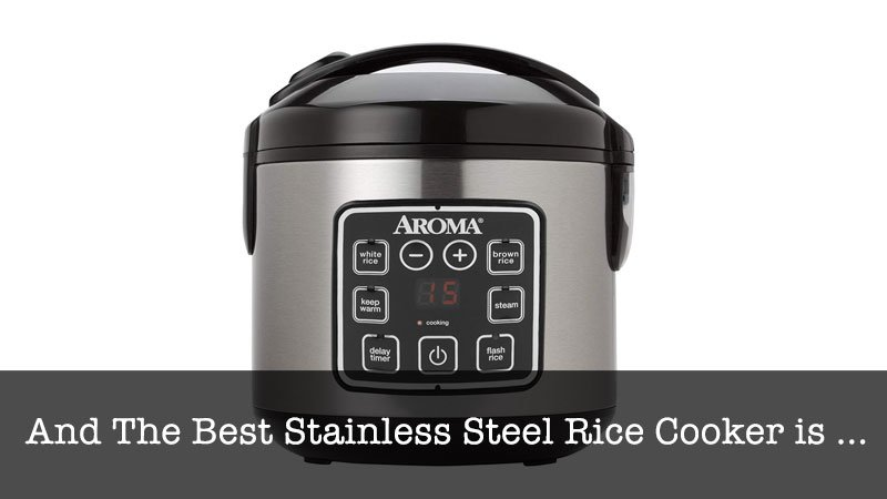 The Best Stainless Steel Rice Cooker