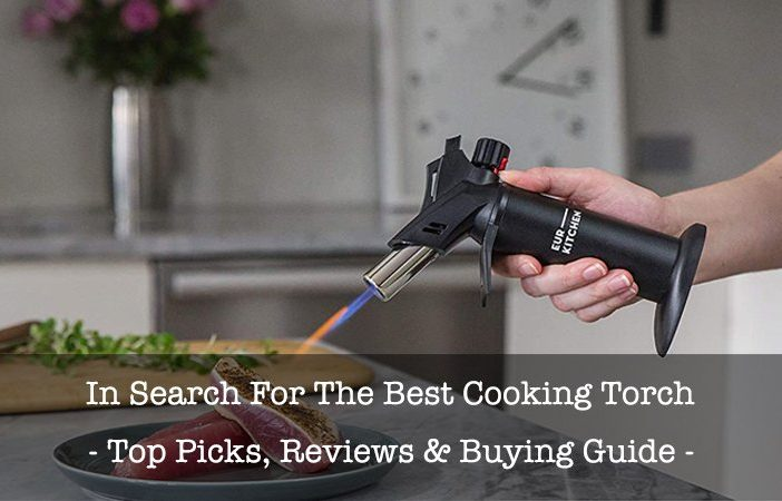 Best Cooking Torches