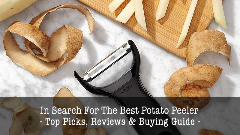 best potato peeler