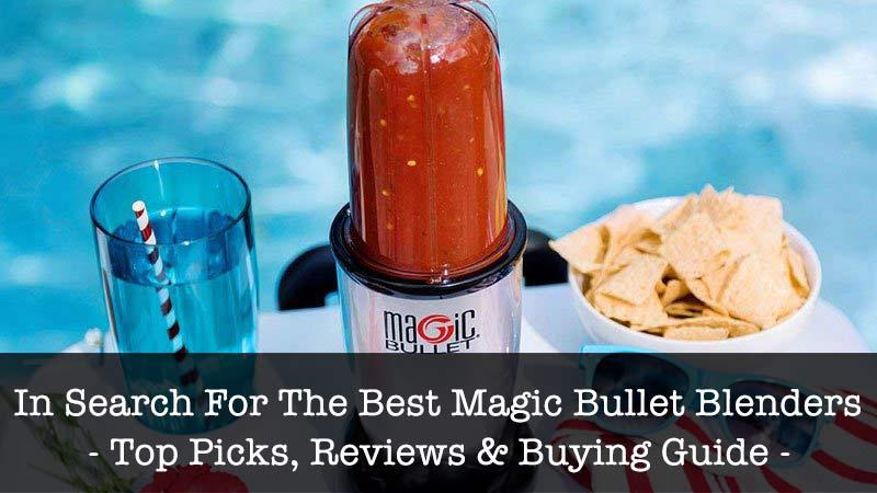 Best Magic Bullet Blenders