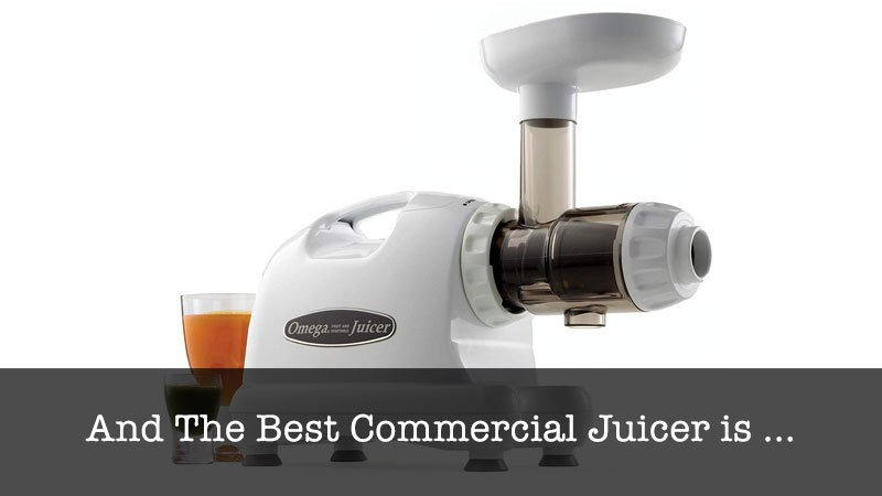 The Best Commercial Juicer