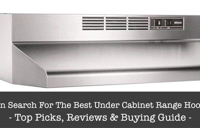Best Under Cabinet Range Hoods