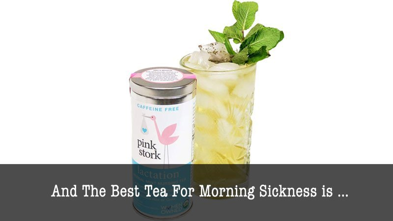 The Best Tea For Morning Sickness