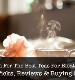 Best Teas For Bloating Relief