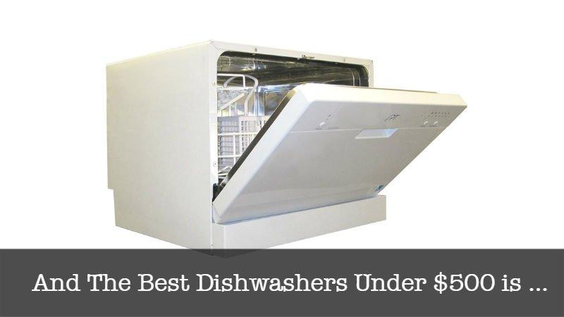 The Best Dishwashers Under $500