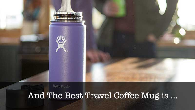 The Best Travel Coffee Mug