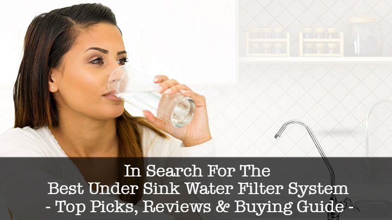Best Under Sink Water Filter System