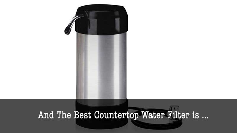 The Best Countertop Water Filter