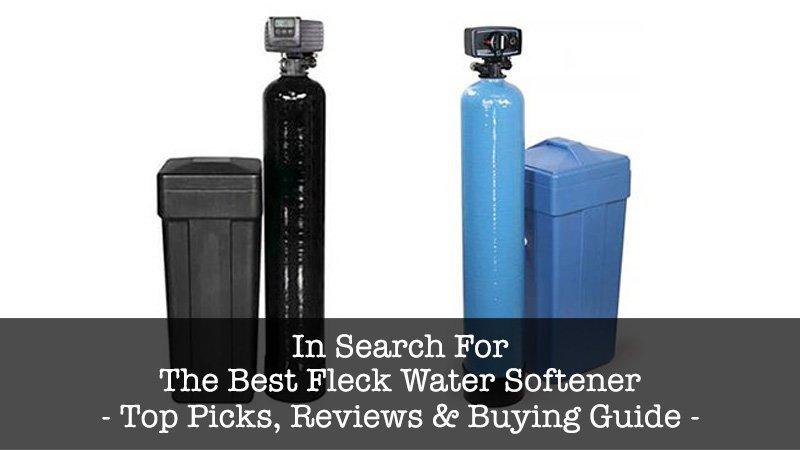 Best Fleck Water Softener