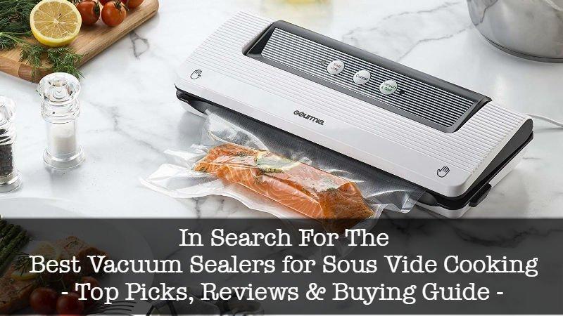 Best Vacuum Sealers for Sous Vide Cooking