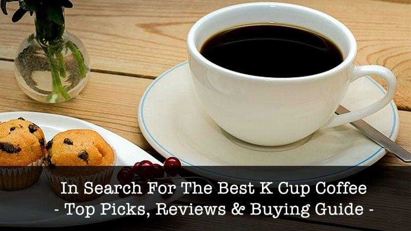 best k cup coffee pod