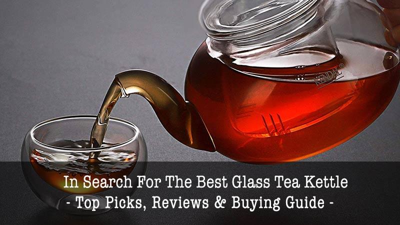 best glass tea kettle