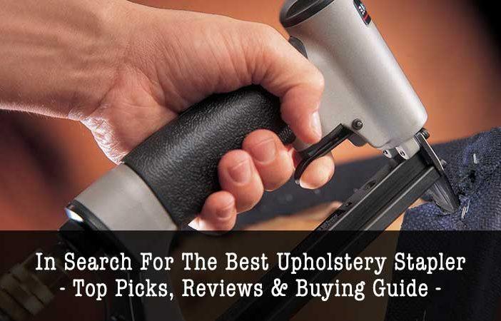 best upholstery staple guns