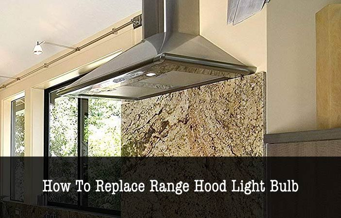 how to replace range hood light bulb