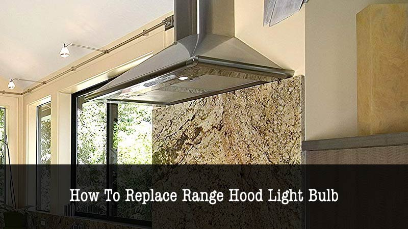 how to replace range hood light bulb