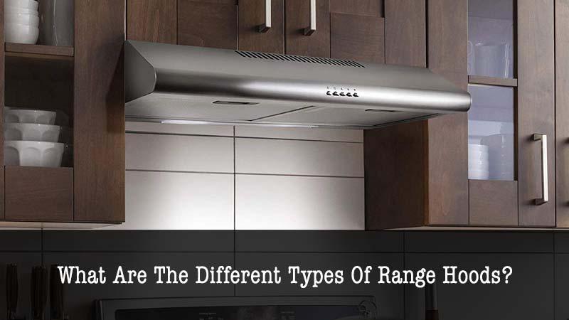 types of range hoods