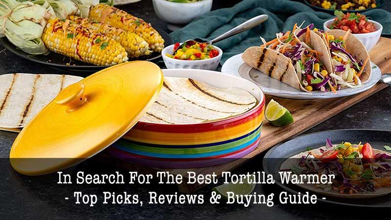 best tortilla warmer