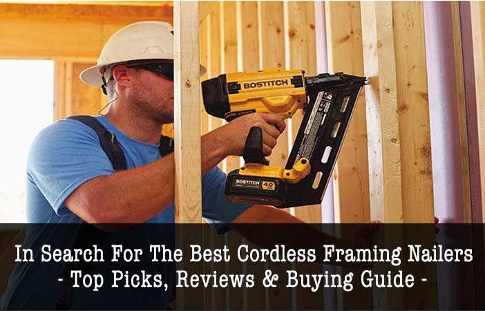 Best Cordless Framing Nailers