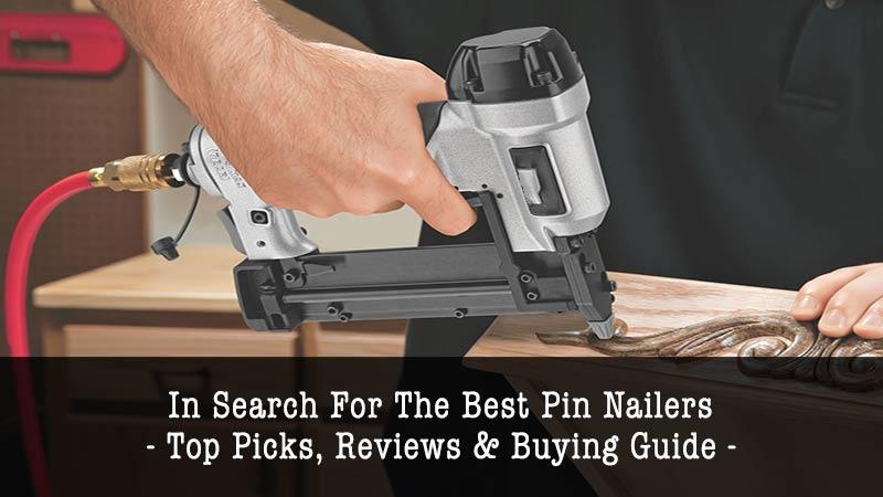Best Pin Nailer