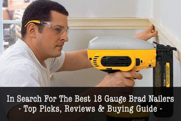 best 18 gauge brad nailers