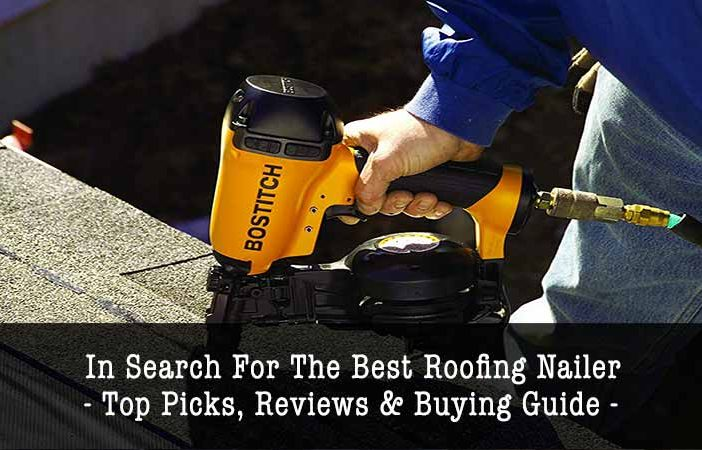 best roofing nailers