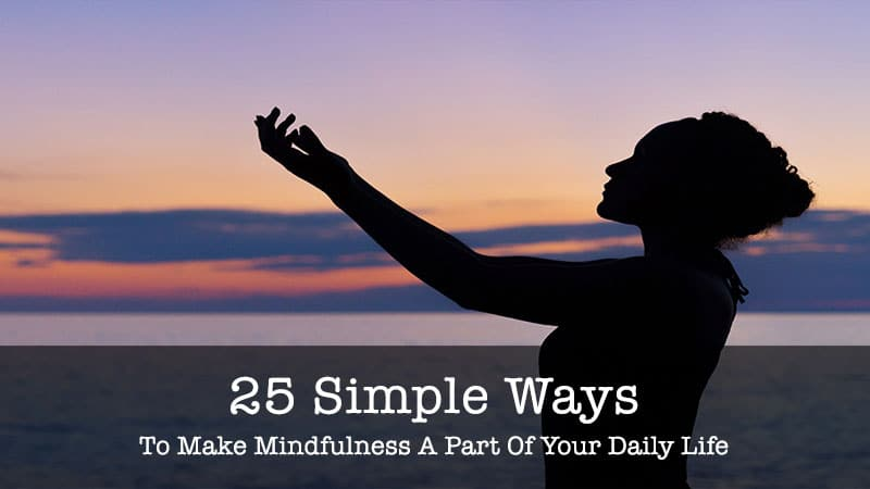 simple ways to make mindfulness
