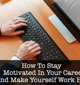 your-career-and-make-yourself-work-hard