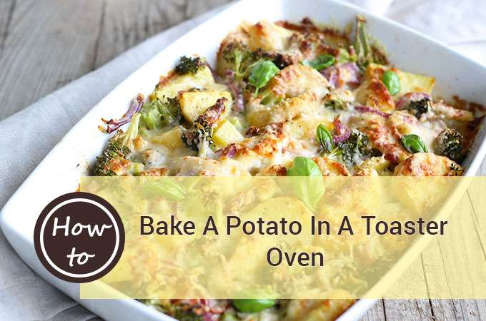 how to bake a potato in a toaster oven